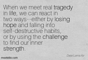 Quotation-Dalai-Lama-Xiv-life-strength-challenge-losing-tragedy-hope-Meetville-Quotes-110651